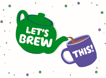 Illustration of a teapot and cup, with the words 'Let's brew this!'