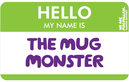 Hello, my name is The Mug Monster