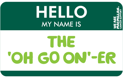 Hello, my name is The 'Oh-go-on'-er